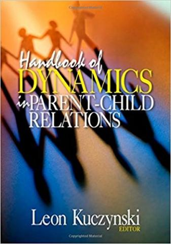 Book cover for Leon Kuczynski's Handbook of dynamics in parent-child relations