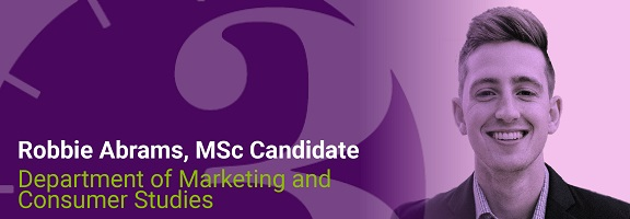 Robbie Abrams, MSc Candidate, Department of Marketing and Consumer Studies