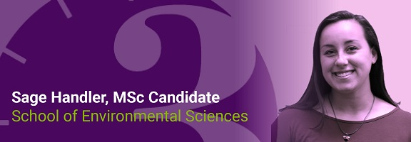 Sage Handler, MSc Candidate, School of Environmental Sciences