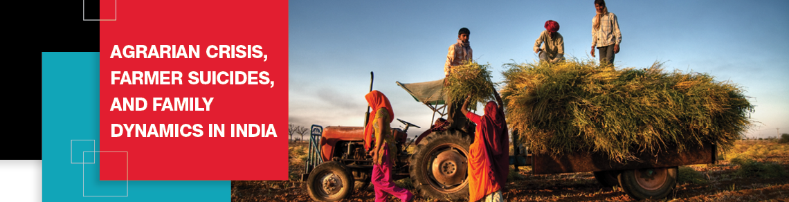 Agrarian Crisis, Farmer Suicides, and Family Dynamics in India