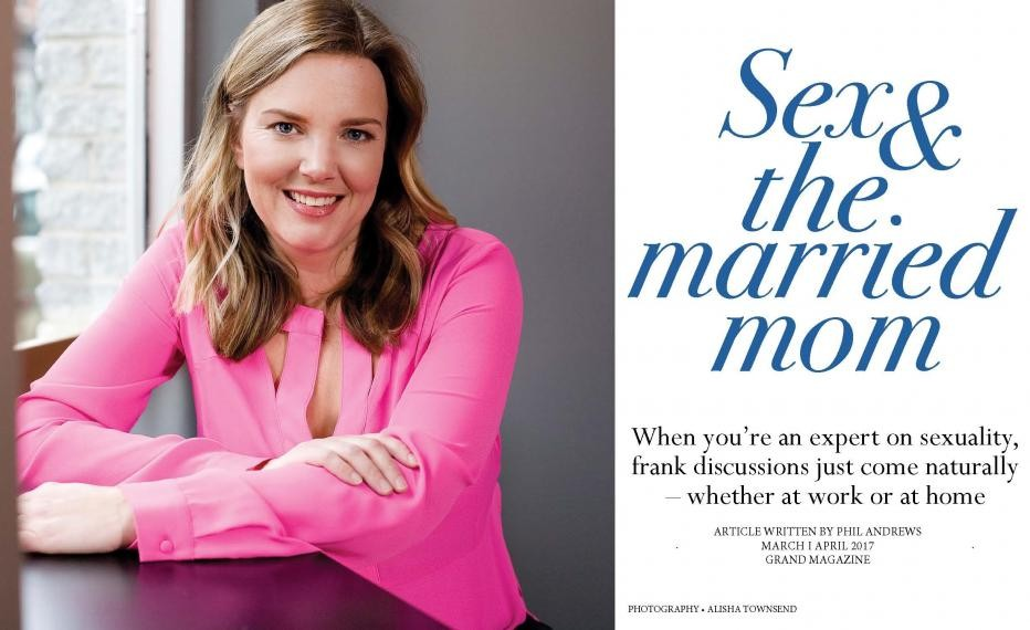 Photo of Robin Milhausen, Sex and the married mom.  When you're an expert on sexuality, frank discussions just come naturally - whether at work or at home. Article written by Phil Andrews March 1 April 2017 Grand Magazine.