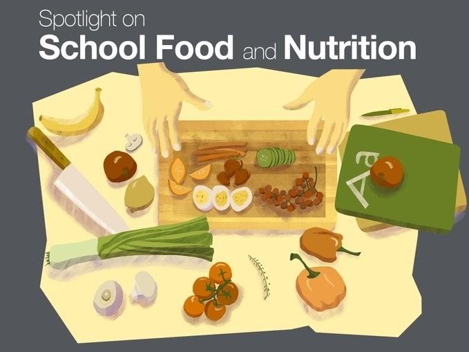 Spotlight on school food and nutrition